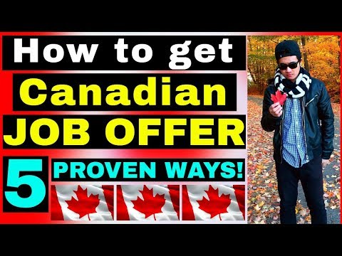 DO THESE 5 PROVEN STRATEGIES NOW TO GET A CANADIAN JOB OFFER
