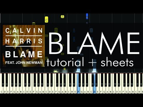 Calvin Harris  Blame ft John Newman  Piano Tutorial + Sheets