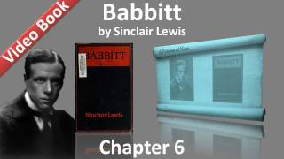 Chapter 06 - Babbitt by Sinclair Lewis(Chapter 6. Classic Literature VideoBook with synchronized text, interactive transcript, and closed captions in multiple languages. Audio courtesy of Librivox., 2011-11-07T01:00:05.000Z)