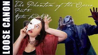 Loose Canon: Phantom of the Opera (Part 2): After Lord Andy