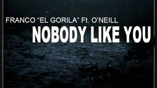 "Nobody Like You - Franco ""El Gorila"" Ft O"