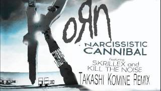 Remix By Takashi Kommy  Narcissistic Cannibal - Korn Ft Skrillex & Kill The Noize