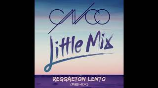 CNCO & Little Mix - Reggaeton Lento (Remix)   (3D Audio)