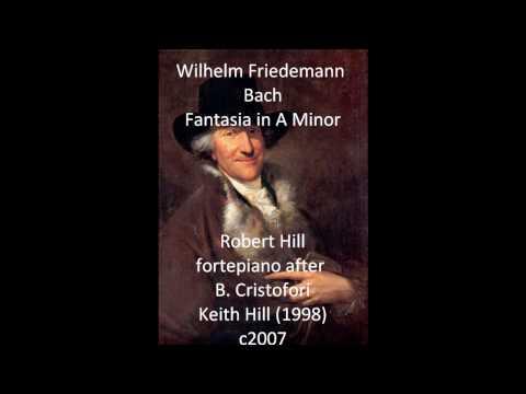 W. F. Bach Fantasia A Minor, Robert Hill fortepiano