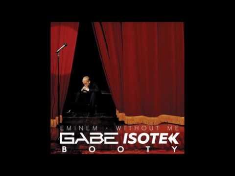 Eminem - Without Me (Gabe & Isotek Booty)