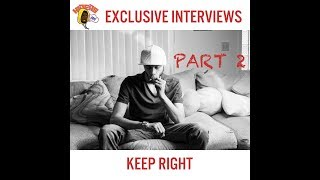 Hideas Exclusive Interviews: Keep Right Part 2