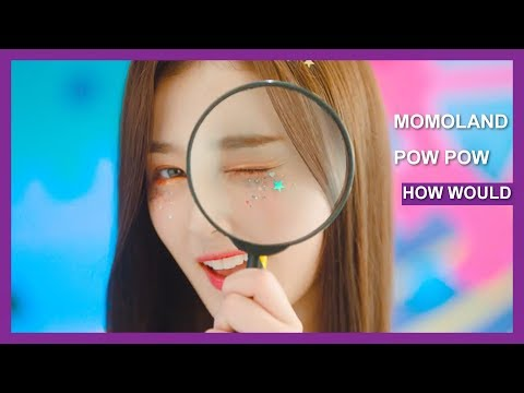 How would MOMOLAND sing Pow Pow