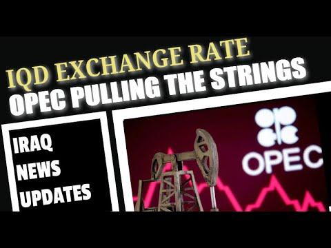 Iraqi Dinar Iraq News IQD Exchange Rate Current News OPEC Oil