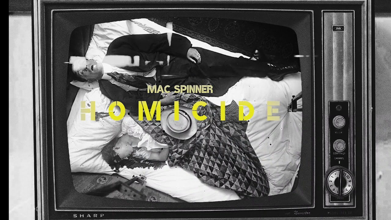 MAC SPINNER / HOMICIDE (audio)