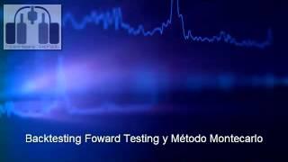 Backtesting Foward Testing y Método Montecarlo