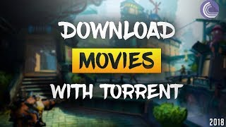 How to Download A Movie From Torrent For Free | 2018 | Beginner's Guide