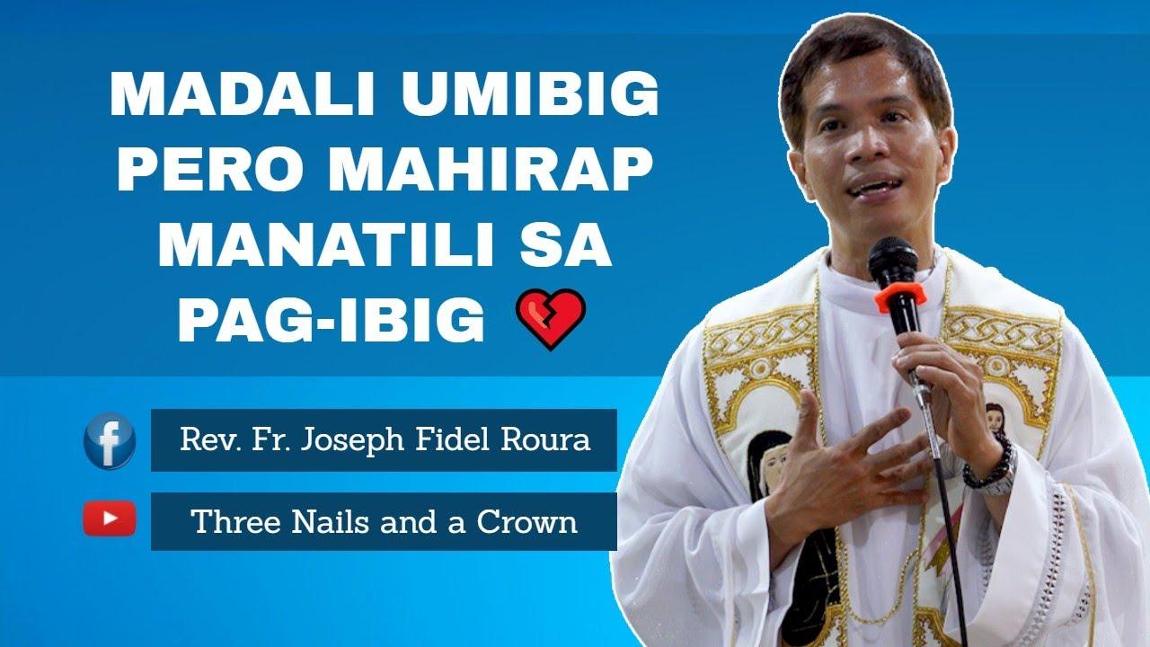 MADALI UMIBIG PERO MAHIRAP MANATILI SA PAG-IBIG 💔 | FR. FIDEL ROURA | HOMILY