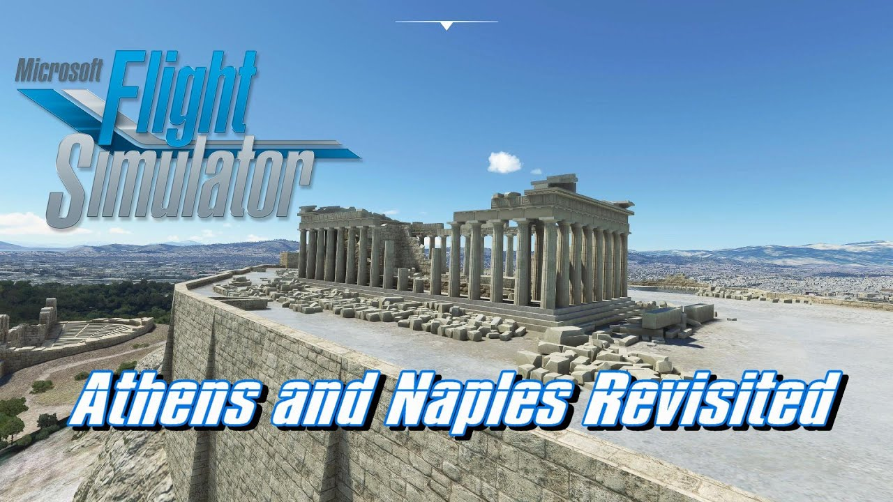 MSFS - Athens and Naples Revisited