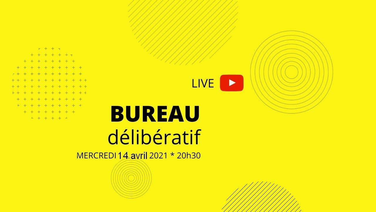 Bureau délibératif du 14 avril 2021