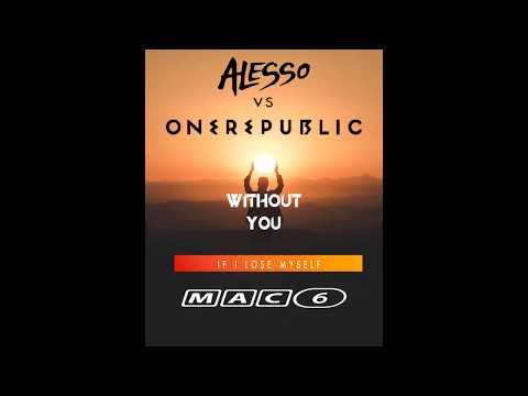 Avicii without you vs Alesso Vs OneRepublic - If I Lose Myself (MAC6 Mashup)