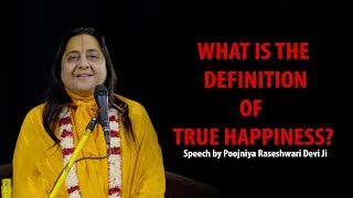 WHAT IS THE DEFINITION OF TRUE HAPPINESS?  #RaseshwariDeviJi #LifeGoals #Happiness