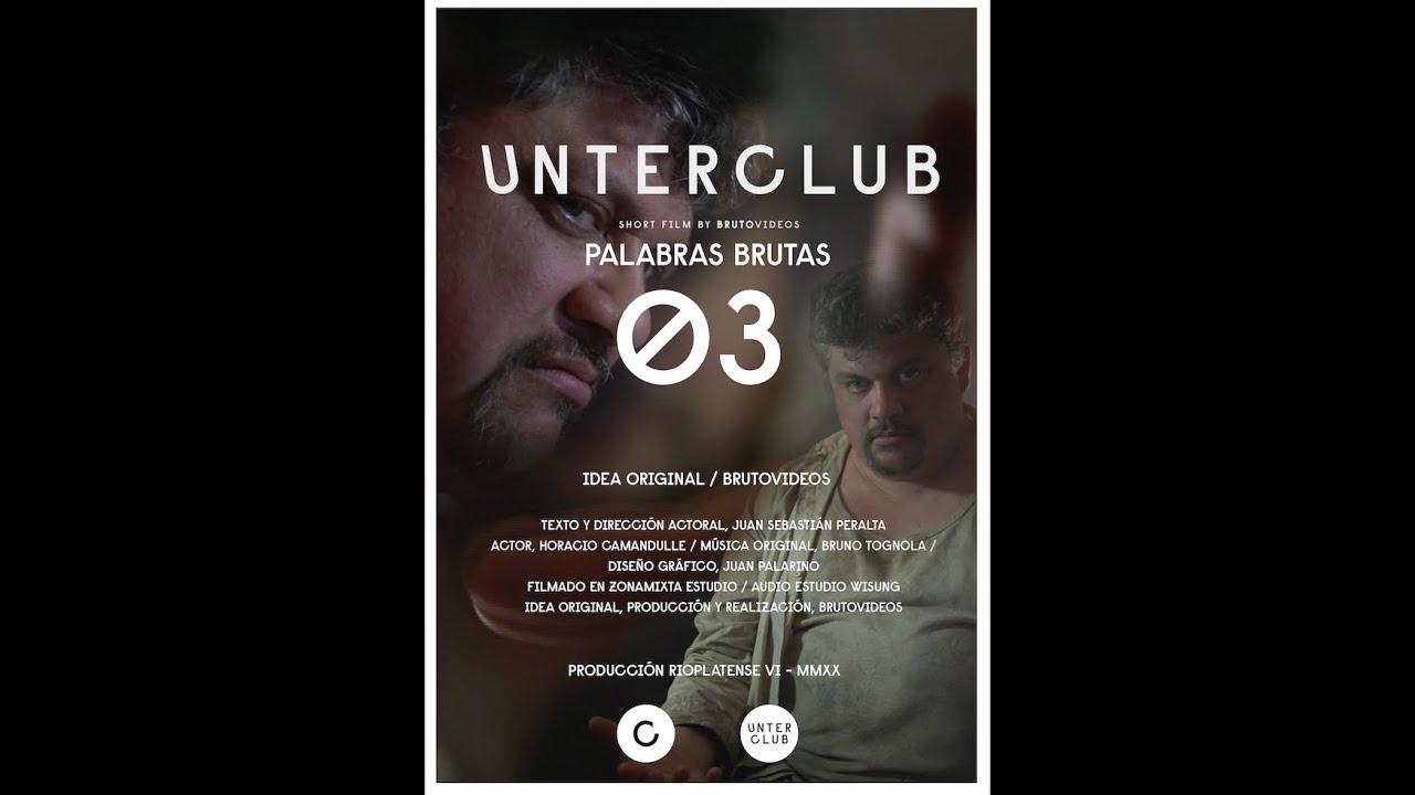 UNTERCLUB /// PALABRAS BRUTAS /// 03