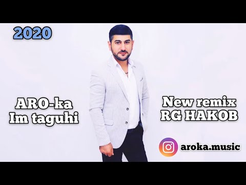 ARO-ka  Iᗰ TᗩGᑌᕼI  2020 New REMIX RG Hakob