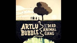 Artlu Bubble & the Dead Animal Gang - No More Letters for the Postman