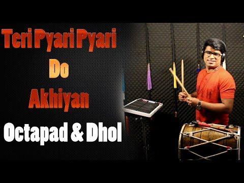 Teri Pyari Pyari Do Akhiyan - Octapad & Dhol - Janny Dholi - Tik Tok Viral Song
