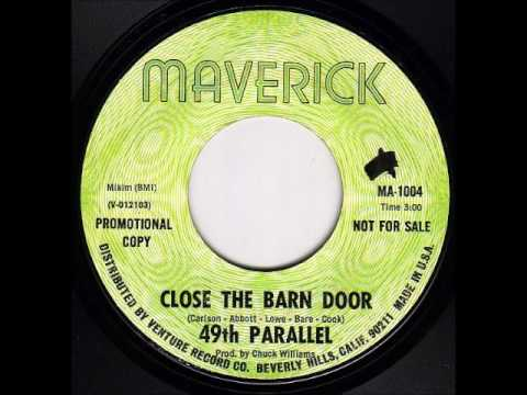 49th Parallel Close The Barn Door Youtube