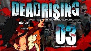 [LP] Dead Rising #03 - Des survivants, des prisonniers !