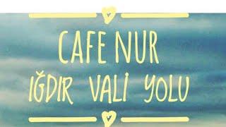NUR CAFE IĞDIR VALİ YOLU