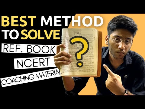 Best Method To Solve Books | NCERT | Coaching Material | Reference Books