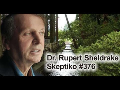 Dr. Rupert Sheldrake Brings Science to Spiritual Practices |376|