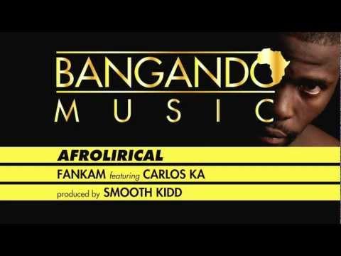 Fankam - Afrolirical feat Carlos Ka (prod by Smooth Kidd)