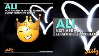 ALI Ft Mark Stanfield - Not Afraid