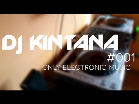 DJ Kintana #001 Only Electronic Music