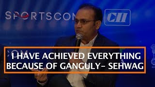 I HAVE ACHIEVED EVERYTHING BECAUSE OF GANGULY- SEHWAG