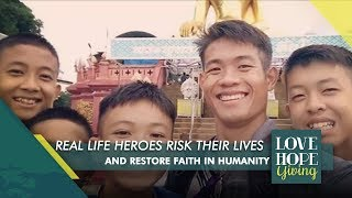 Thai Cave Rescue - How faith in Humanity was restored | Love Hope Giving