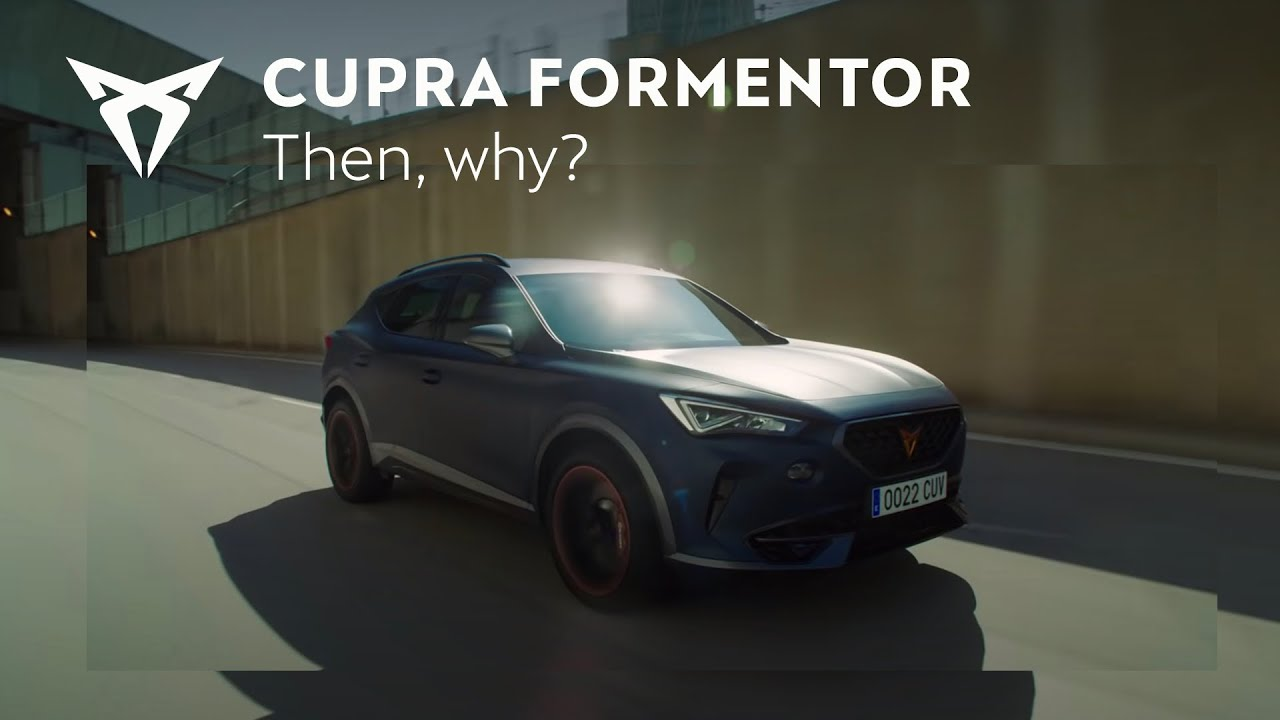 If they don't understand why, they will - New CUPRA Formentor