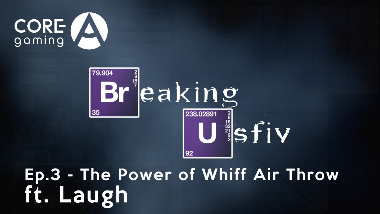 Breaking USFIV: Ep.3 The Power of Whiff Air Throw ft. Laugh