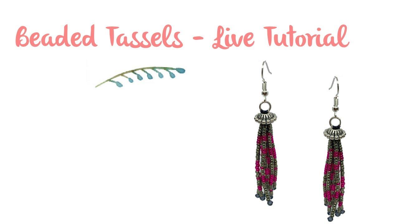 Beaded Tassels - Live Tutorial