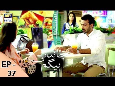 Chandni Begum - Episode 37 - 21st November 2017 - ARY Digital Drama