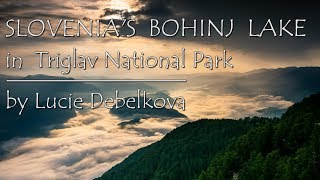 Slovenia's Beautiful Alpine Lake  Bohinj in Triglav National Park - Timelapse Video
