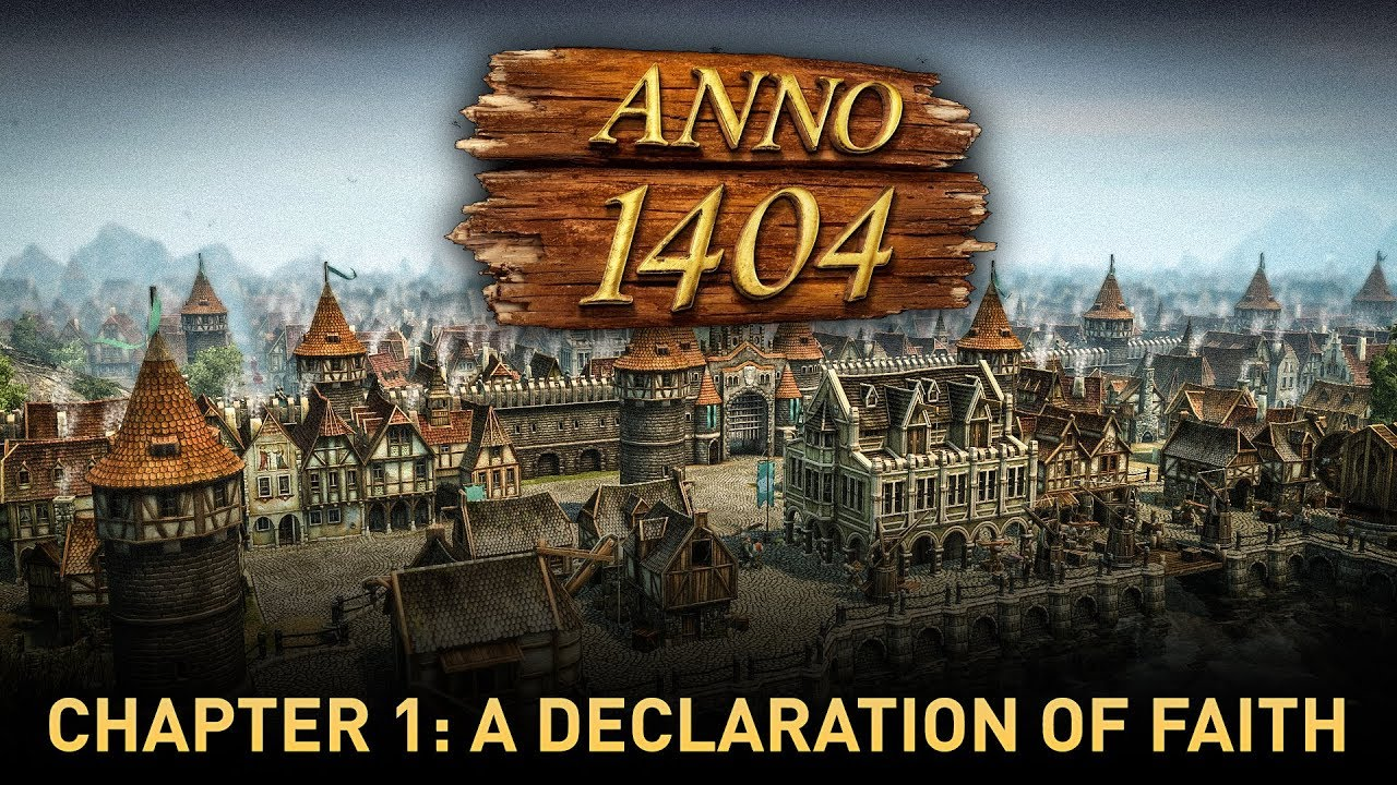 ANNO 1404: Story Mode Chapter 1: A Declaration of Faith