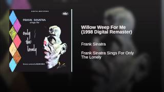 Willow Weep For Me (1998 Digital Remaster)