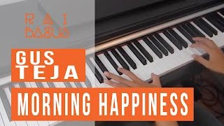 Gus Teja - Morning Happiness Piano Cover