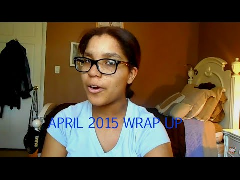 April 2015 Wrap Up
