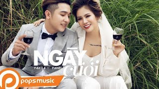 Ngày Cưới | Yanbi ft Yến Lê (Official MV)