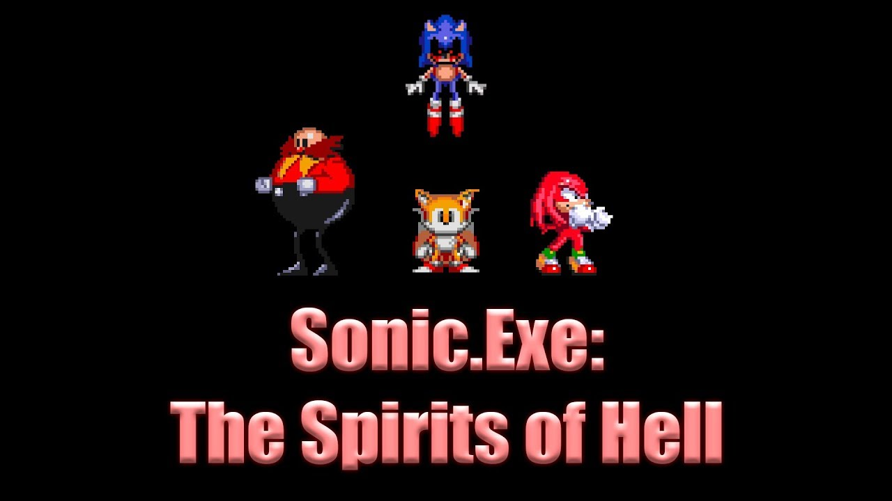 Sonic Exe: The Spirits of Hell [Sonic Exe: The Spirits of Hell] [Mods]