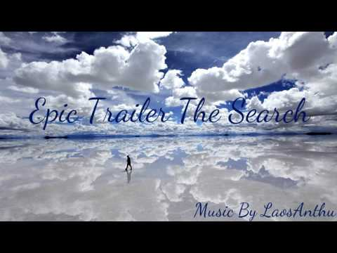 Epic Trailer The Search