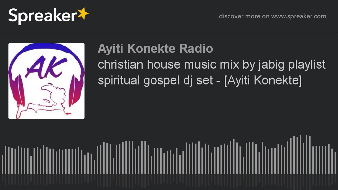 Christian house music mix by jabig playlist spiritual for Gospel house music