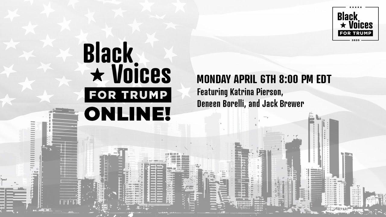 LIVE Black Voices for Trump ONLINE! 8pm EST 4/6/2020