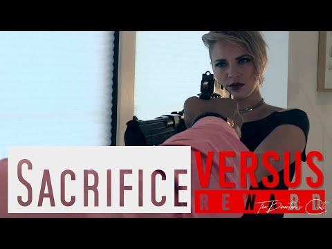 Sacrifice Vs. Reward - The Director's Cut