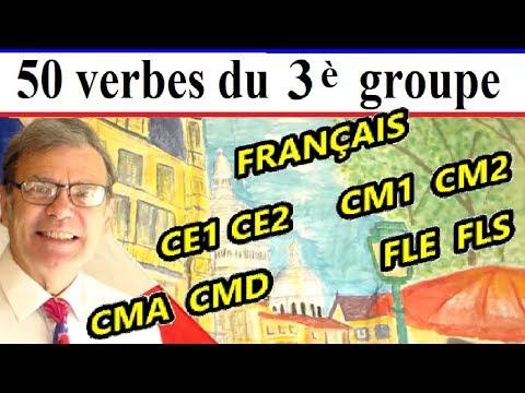 Liste Des 50 Verbes Du 3eme Groupe Les Plus Frequents En Francais Youtube